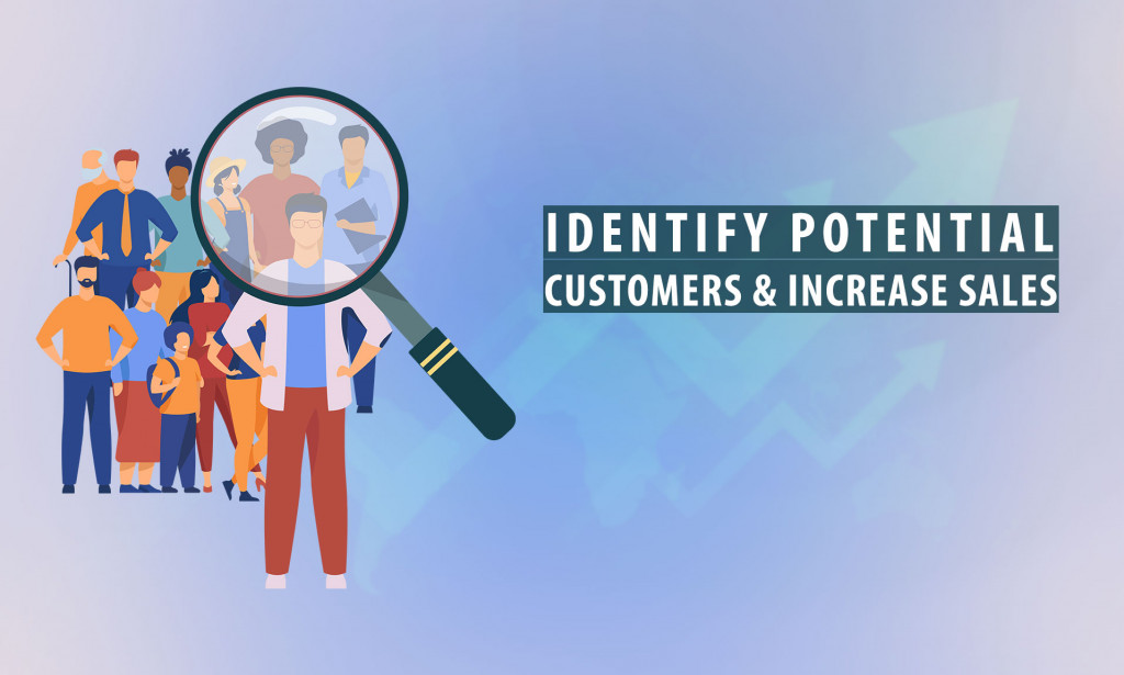 10 Crazy Ways to Identify Potential Customers & Increase Sales